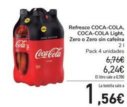Oferta de Refresco COCA-COLA, COCA-COLA Light, Zero o Zero sin cafeína por 6,24€