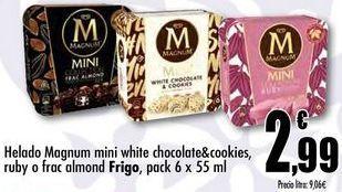 Oferta de Helado Magnum mini white chocolate&Cookies, ruby o frac almond Frigo, pack 6x55ml por 2,99€