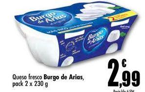 Oferta de Queso fresco Burgo de Arias, pack 2 x 230g por 2,99€