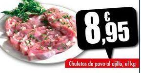 Oferta de Chuletas de pavo al ajillo, el kg por 8,95€