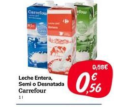 Oferta de Leche entera, semi o desnatada carrefour 1 l por 0,56€