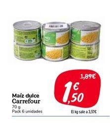 Oferta de Maíz dulce carrefour 70g, pack 6 uds. por 1,5€
