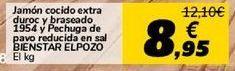 Oferta de Jamón cocido extra duroc y braseado 1954 y Pechuga de pavo reducida en sal BIENSTAR ELPOZO por 8,95€