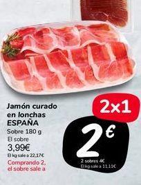 Oferta de Jamón curado en lonchas ESPAÑA  por 3,99€