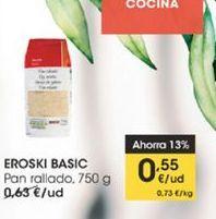 Oferta de Pan rallado Eroski Basic, 750 g por 0,55€