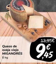 Oferta de Queso de oveja viejo MIGANDRES  por 9,45€