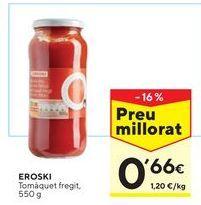 Oferta de Tomate frito eroski por 0,66€