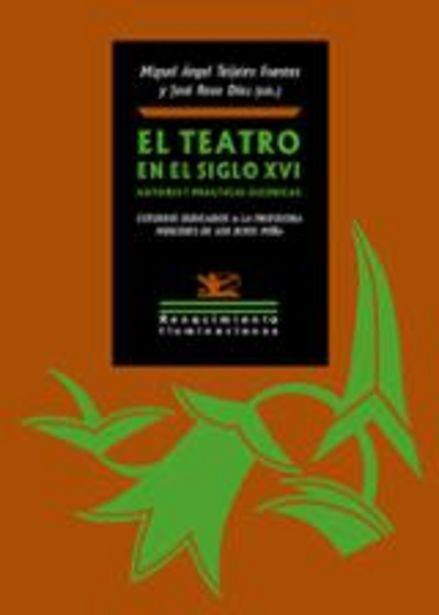 Oferta de VV.AA. El teatro en el siglo XVI. Autores y prácticas escénicas por 21,9€
