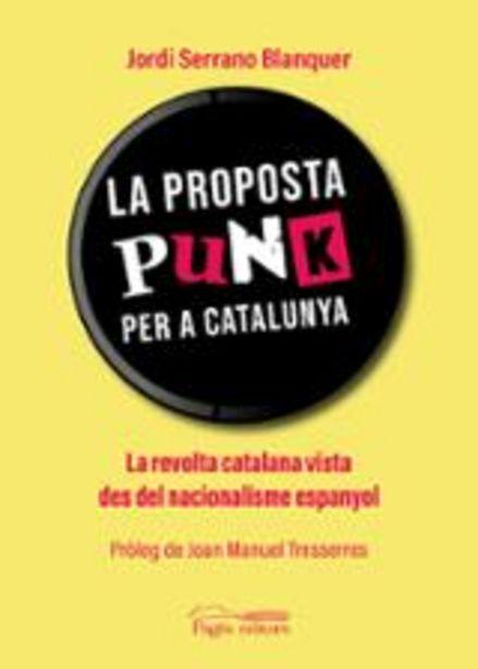 Oferta de Serrano Blanquer, Jordi La proposta punk per a Catalunya por 14€
