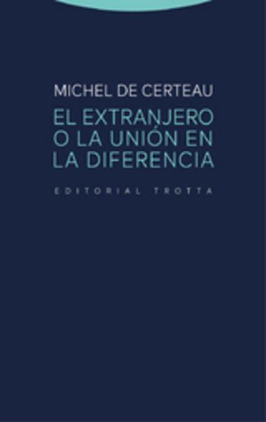 Oferta de De Certeau, Michel El extranjero o la unión en la diferencia por 22€