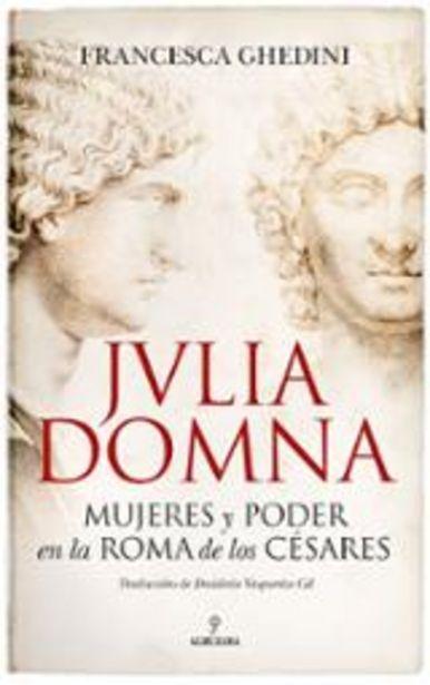 Oferta de Ghedini, Francesca Julia Domma. Mujeres y poder en la Roma de los césares por 17,95€