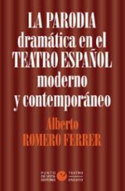 Oferta de Romero Ferrer, Alberto La paraodia dramática en el teatro español moderno y contemporáneo por 26€