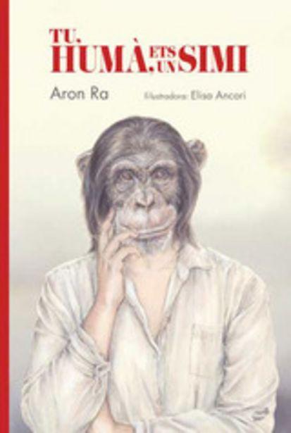 Oferta de Ra, Aron Tu, humà, ets un simi por 14,95€