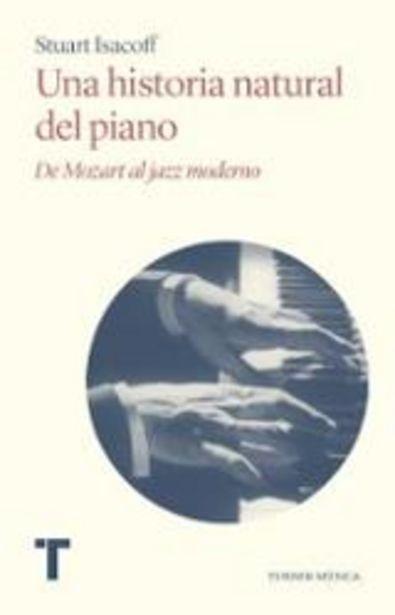 Oferta de Isacoff, Stuart Una historia natural del piano por 25,9€