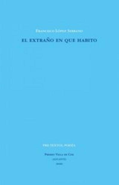 Oferta de López Serrano, Francisco El extraño en que habito por 15€