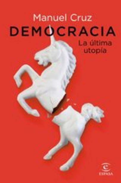 Oferta de Cruz, Manuel Democracia. La última utopía por 19,9€