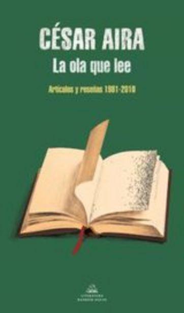 Oferta de Aira, César La ola que lee. Artículos y reseñas 1981-2010 por 18,9€