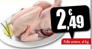 Oferta de Pollo entero, el kg por 2,49€