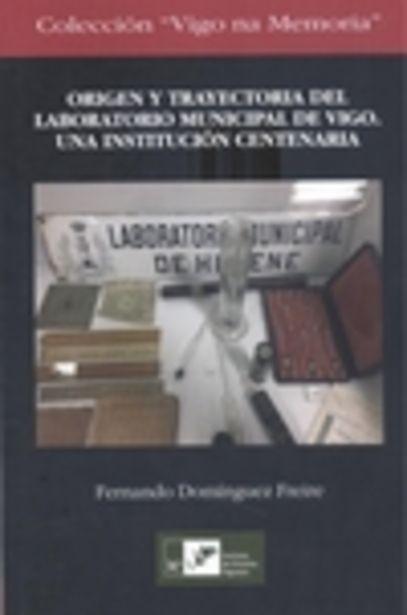 Oferta de ORIGEN Y TRAYECTORIA DEL LABORATORIO MUNICIPAL DE VIGO por 12€