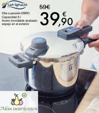 Oferta de SAN IGNACIO Olla a presión EBRO por 39,9€