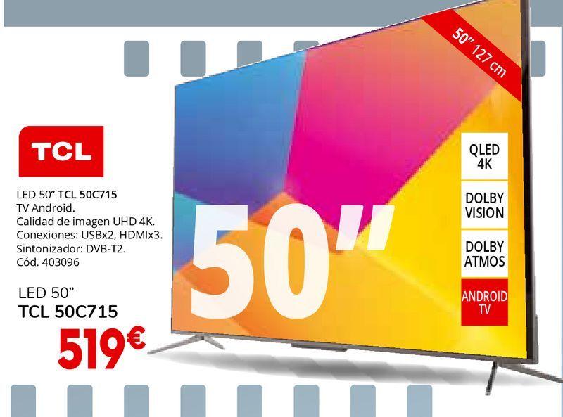 Oferta de Tv led TCL por 519€