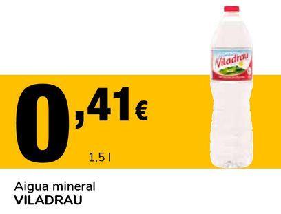 Oferta de Agua mineral VILADRAU por 0,41€