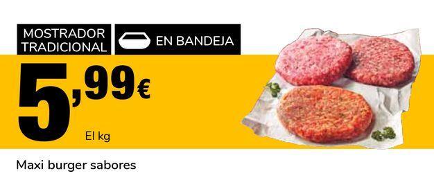 Oferta de Maxi burger sabores por 5,99€