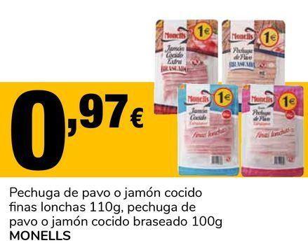 Oferta de Pechuga de pavo o jamón cocido finas lonchas 110g, pechuga de pavo o jamón cocido braseado 100g MONELLS por 0,97€