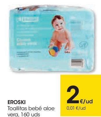 Oferta de EROSKI Toallitas bebé aloe vera  por 2€