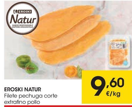 Oferta de EROSKI NATUR Filete pechuga corte extrafino pollo por 9,6€