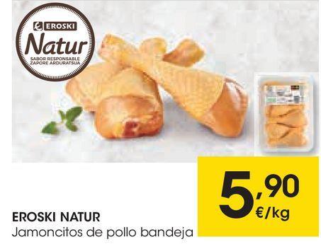 Oferta de EROSKI NATUR Jamoncitos de pollo  por 5,9€