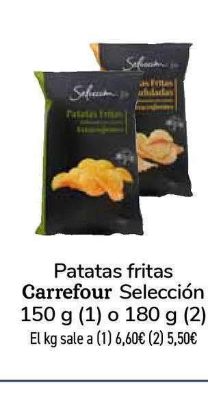 Oferta de Patatas fritas Carrefour Selección 150 g o 180 g  por 0,99€