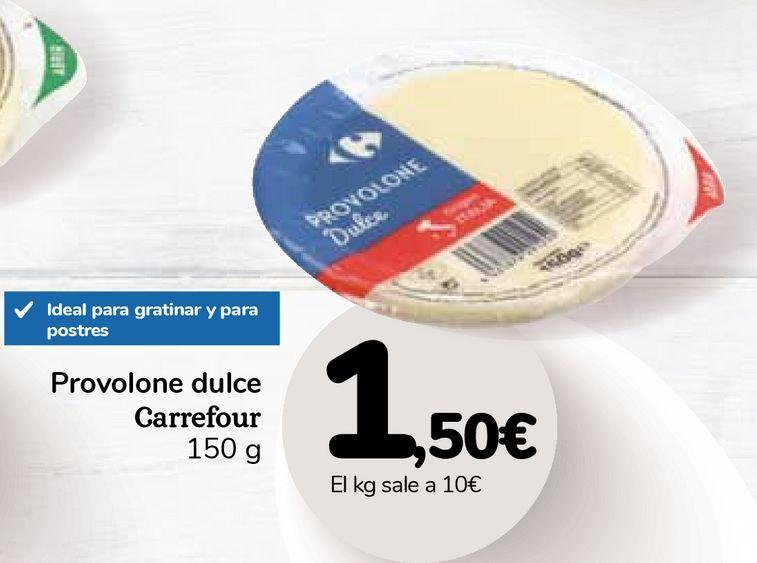 Oferta de Provolone dulce Carrefour por 1,5€