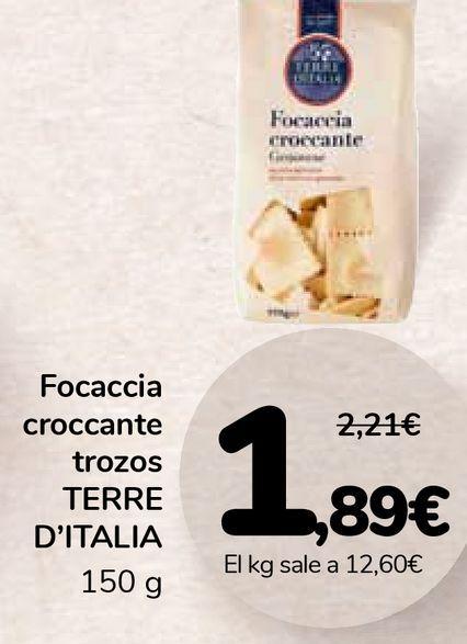 Oferta de Focaccia croccante trozos TERRE D'ITALIA por 1,89€