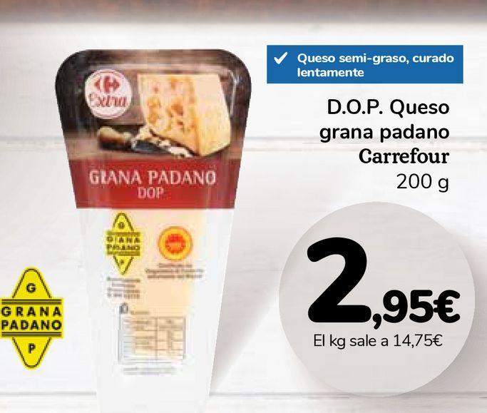 Oferta de D.O.P Queso grana padano Carrefour por 2,95€