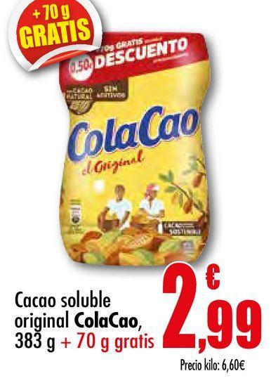 Oferta de Cacao soluble original  Cola Cao 383 g + 70 gratis por 2,99€