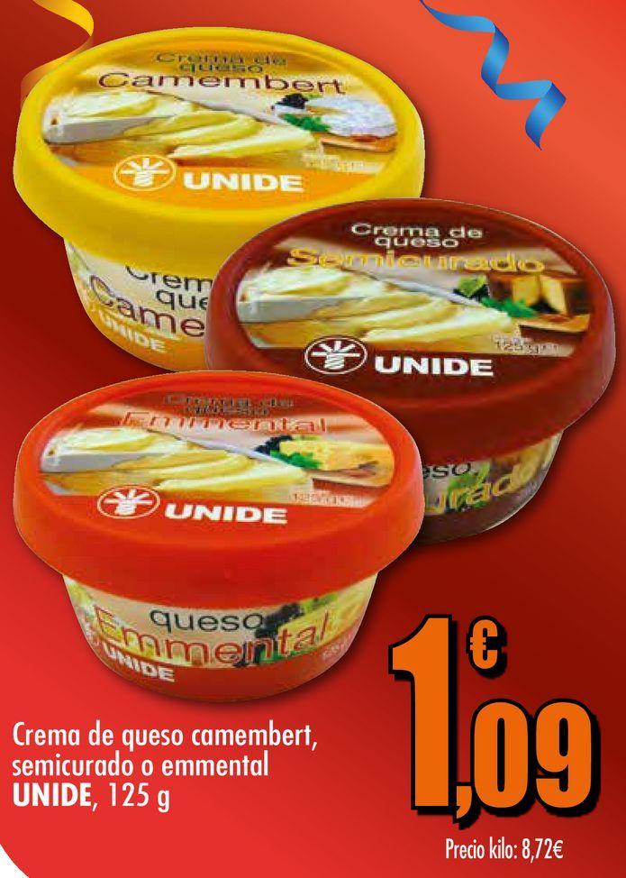 Oferta de Crema de queso camembert, semicurado o emmental Unide, 125 g por 1,09€