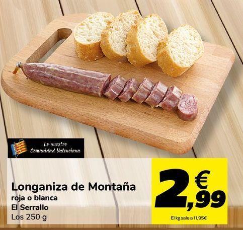 Oferta de Longaniza de Montaña roja o blanca El Serrallo  por 2,99€