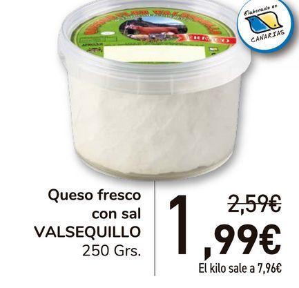 Oferta de Queso fresco con sal VALSEQUILLO  por 1,99€