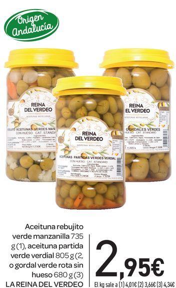 Oferta de Aceituna rebujito verde manzanilla 735 g,aceituna partida verde verdial 805 g, o gordal verde rota sin hueso 680 g LA REINA DEL VERDEO por 2,95€