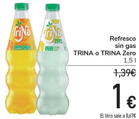 Oferta de Refresco sin gas TRINA o TRINA Zero  por 1€