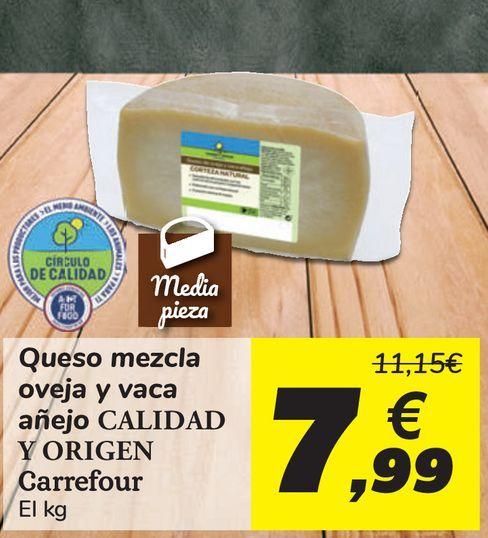 Oferta de Queso mezcla oveja y vaca añejo CALIDAD Y ORIGEN Carrefour  por 7,99€