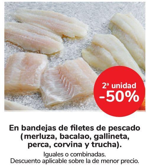 Oferta de En bandejas de filetes de pescado (merluza, bacalao, gallineta, perca, corvina y trucha). por