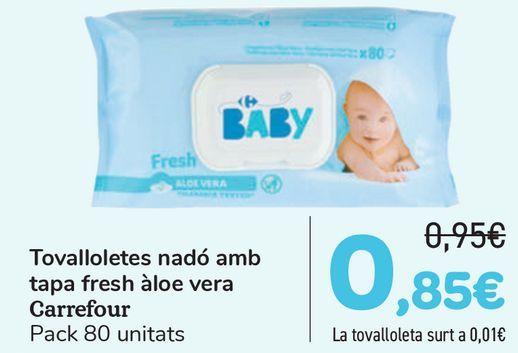 Oferta de Toallitas bebé con tapa fresh aloe vera Carrefour  por 0,85€