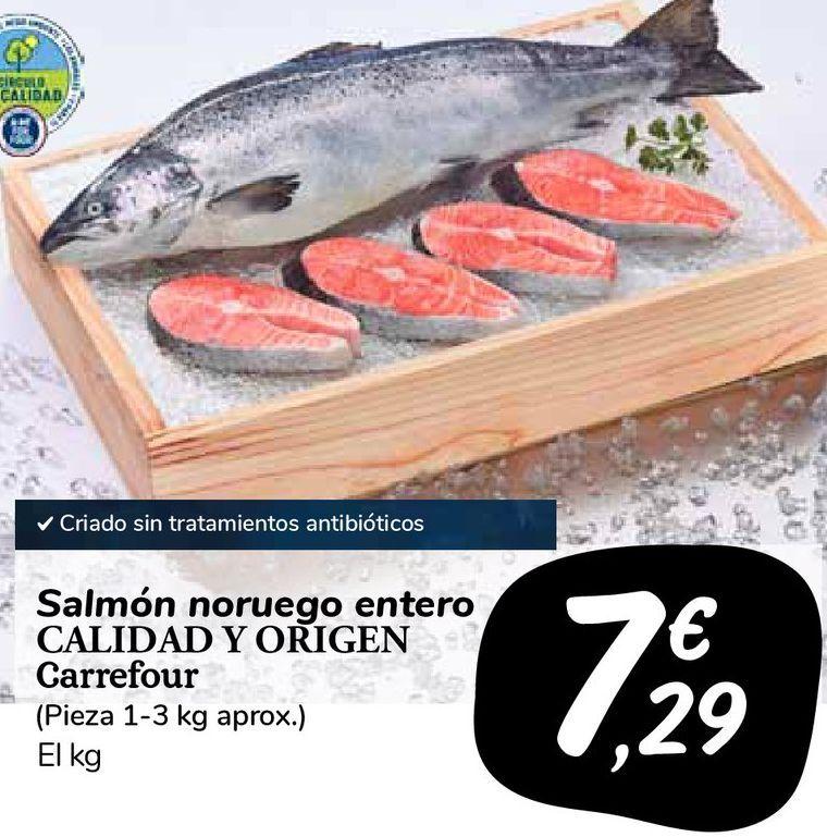 Oferta de Salmón noruego entero CALIDAD Y ORIGEN Carrefour por 7,29€
