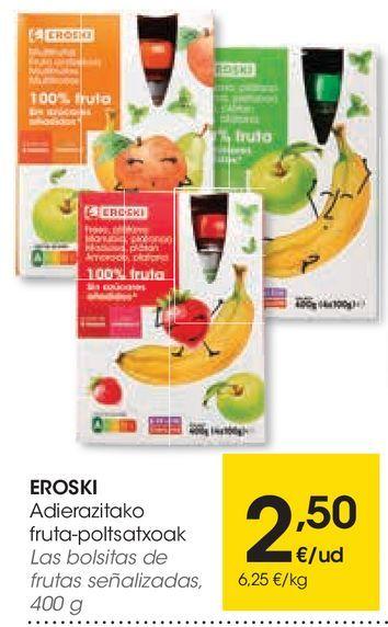 Oferta de Las bolsitas de frutas eroski por 2,5€