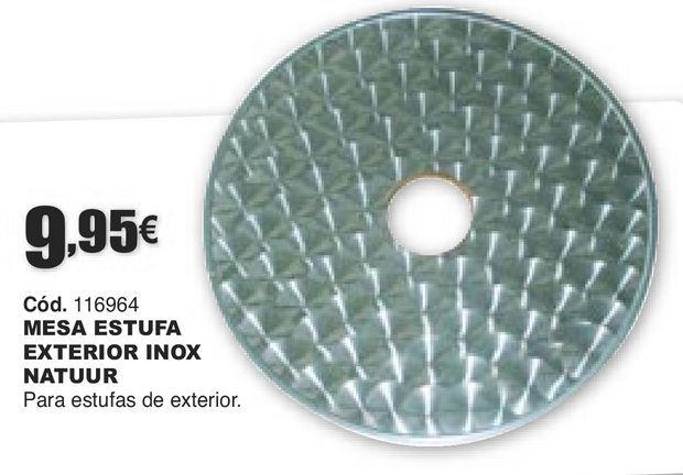 Oferta de MESA ESTUFA EXTERIOR INOX NATUUR  por 9,95€