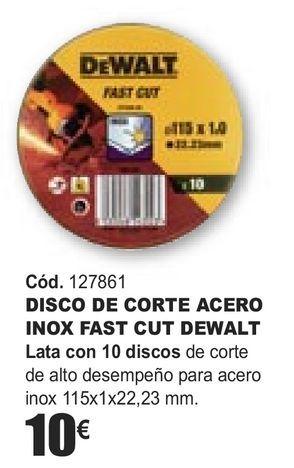 Oferta de DISCO DE CORTE ACERO INOX FAST CUT DEWALT  por 10€