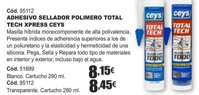 Oferta de ADHESIVO SELLADOR POLIMETO TOAL TECH XPRESS CEYS  por 8,15€