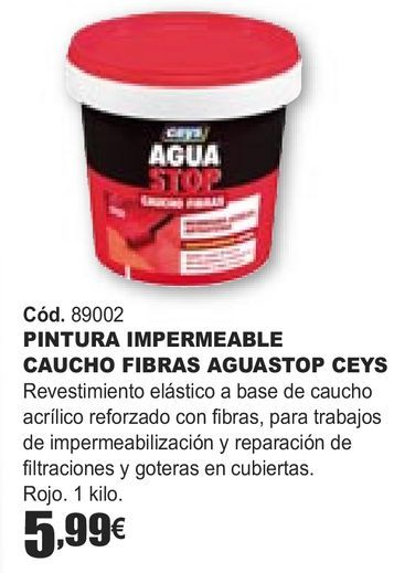 Oferta de PINTURA IMPERMEABLE CAUCHO FIBRAS AGUASTOP CEYS  por 5,99€